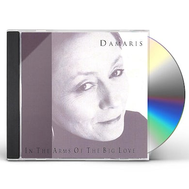 Damaris IN THE ARMS OF THE BIG LOVE CD