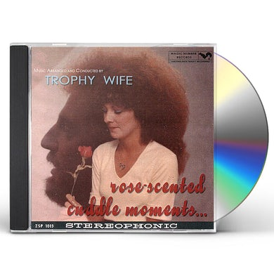 Trophy Wife ROSE-SCENTED CUDDLE MOMENTS CD