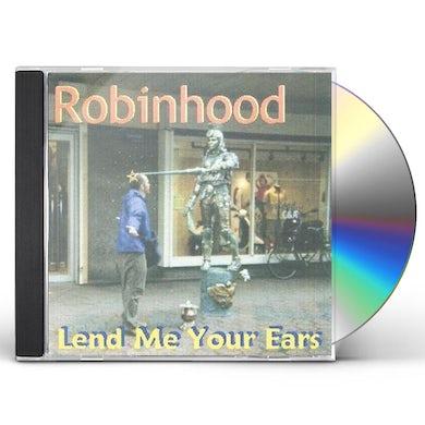 Robinhood LEND ME YOUR EARS CD