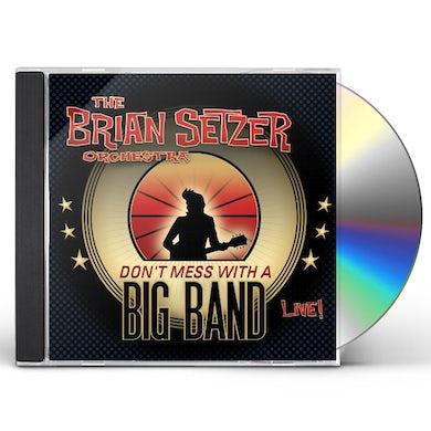 Brian Setzer DON'T MESS WITH A BIG BAND CD