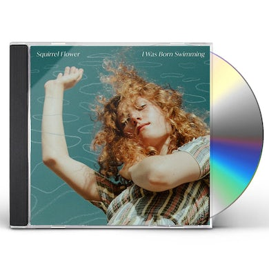 Squirrel Flower I Was Born Swimming CD