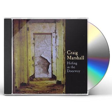 Craig Marshall HIDING IN THE DOORWAY CD