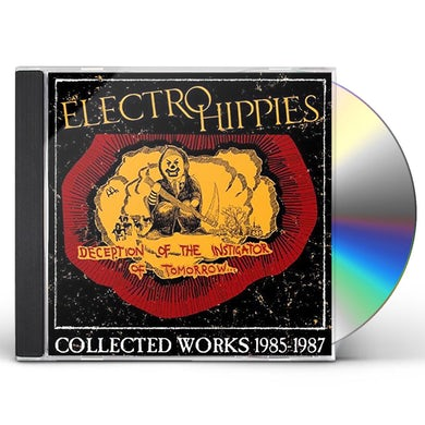 Electro Hippies DECEPTION OF THE INSTIGATOR OF TOMORROW: COLLECTED CD