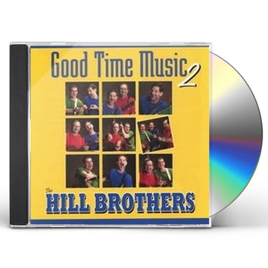 Hill Brothers GOOD TIME MUSIC TWO CD