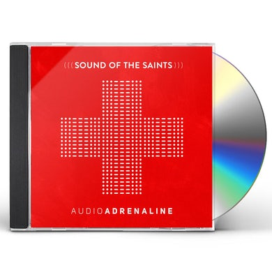 Audio Adrenaline SOUND OF THE SAINTS CD