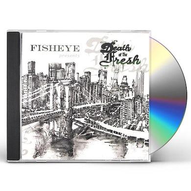 FisheYe DEATH OF THE FRESH CD