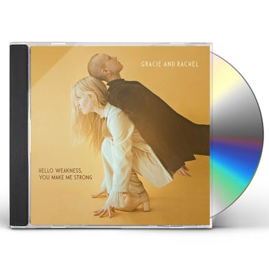 Gracie & Rachel HELLO WEAKNESS, YOU MAKE ME STRONG CD