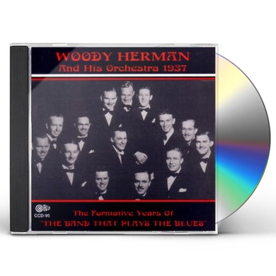 Woody Herman FORMATIVE YEARS OF THE BAND THAT PLAYS THE BLUES CD