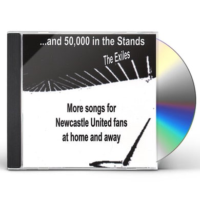 Exiles AND 50000 IN THE STANDS CD