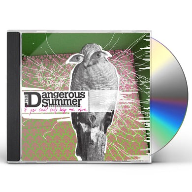 The Dangerous Summer IF YOU COULD ONLY KEEP ME ALIVE CD
