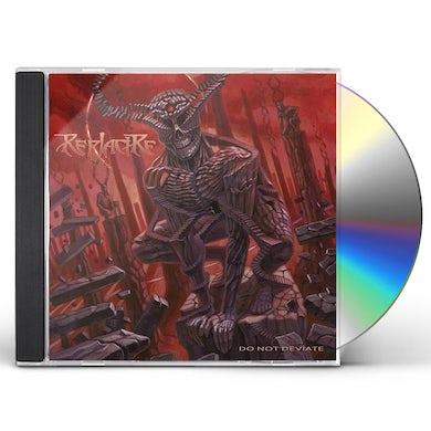 Replacire DO NOT DEVIATE CD