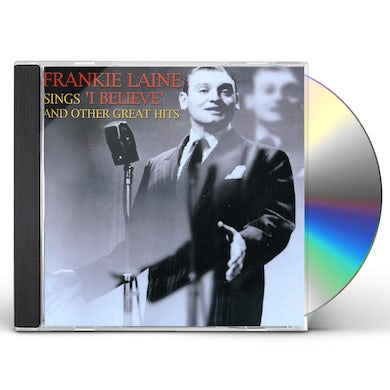 Frankie Laine SINGS I BELIEVE AND OTHER GREAT HITS CD