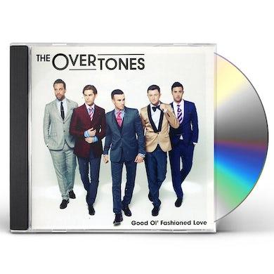 Overtones GOOD OL' FASHIONED LOVE CD