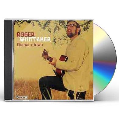 Roger Whittaker DURHAM TOWN CD