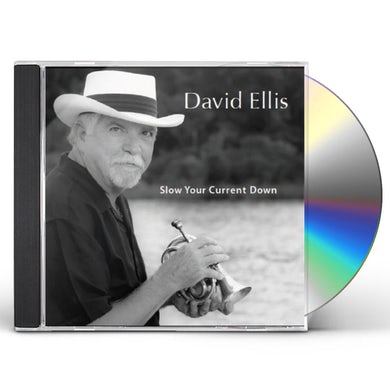 David Ellis SLOW YOUR CURRENT DOWN CD