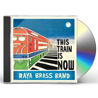 Raya Brass Band THIS TRAIN IS NOW CD