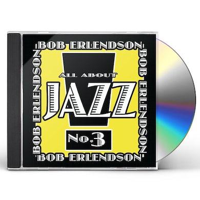 Bob Erlendson ALL ABOUT JAZZ VOL. 3 CD
