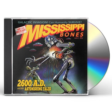 MISSISSIPPI BONES 2600 AD: AND OTHER ASTONISHING TALES CD
