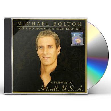 Michael Bolton AIN'T NO MOUNTAIN HIGH ENOUGH :TRIBUTE TO HITSVILL CD