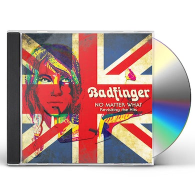 Badfinger NO MATTER WHAT - REVISITING THE HITS CD