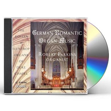 Robert Parkins GERMAN ROMANTIC ORGAN MUSIC CD