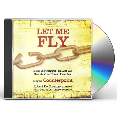 Counterpoint LET ME FLY: MUSIC OF STRUGLE SOLACE & SURVIVAL IN CD