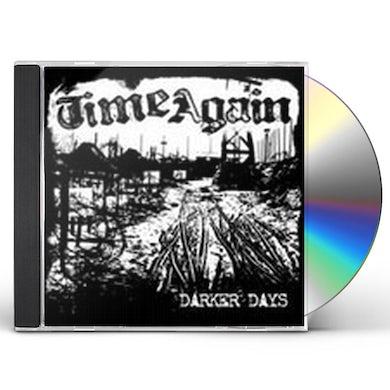 Time Again DARKER DAYS CD