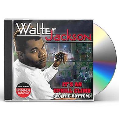 Walter Jackson IT'S AN UPHILL CLIMB CD