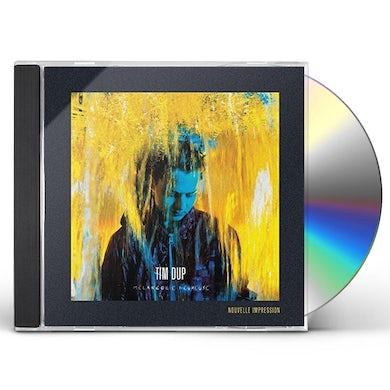 Tim Dup MELANCOLIE HEUREUSE: NOUVELLE IMPR CD