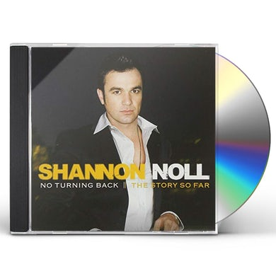 Shannon Noll NO TURNING BACK: THE STORY SO FAR CD
