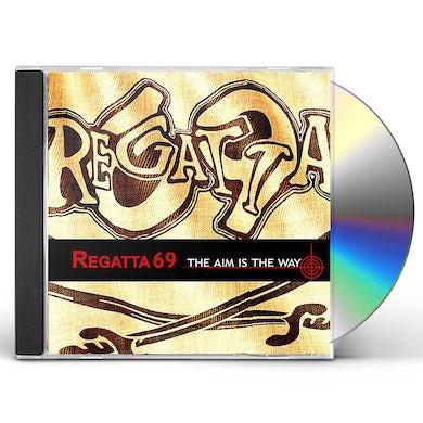 Regatta 69 AIM IS THE WAY CD