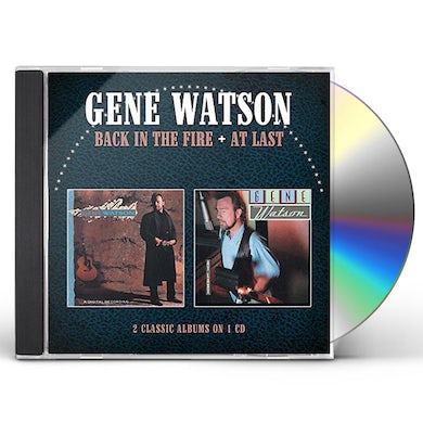Gene Watson BACK IN THE FIRE / AT LAST CD