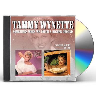 Tammy Wynette SOMETIMES WHEN WE TOUCH / HIGHER GROUND CD