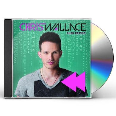 Chris Wallace PUSH REWIND CD