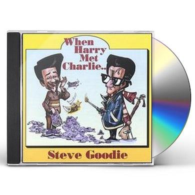 Steve Goodie WHEN HARRY MET CHARLIE CD