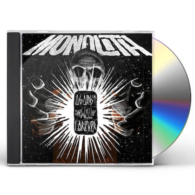 Monolith AGAINST THE WALL OF FOREVER CD