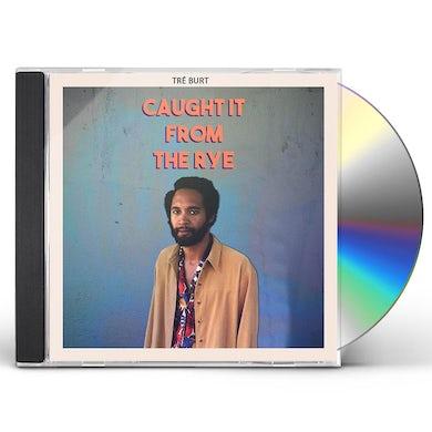 Tre Burt Caught It from the Rye CD