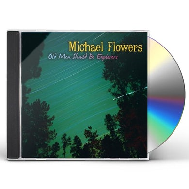 Michael Flowers OLD MEN SHOULD BE EXPLORERS CD