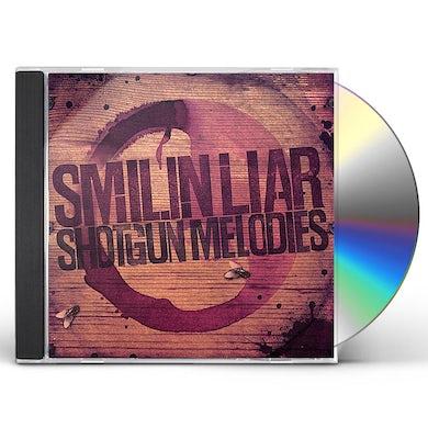 Smilin Liar SHOTGUN MELODIES CD