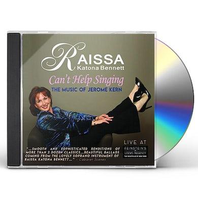Raissa Katona Bennett CAN'T HELP SINGING: THE MUSIC OF JEROME KERN CD