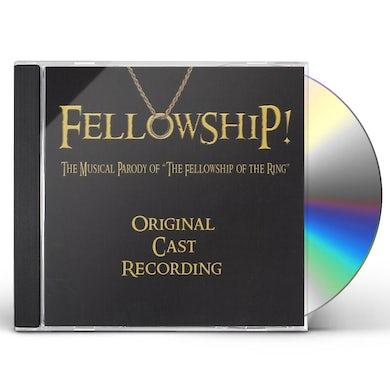 FELLOWSHIP! THE MUSICAL PARODY OF THE FELLOWSHIP O CD