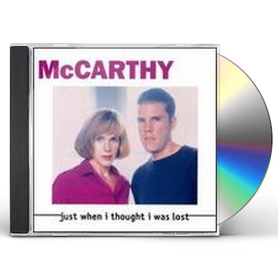Mccarthy JUST WHEN I THOUGHT I WAS LOST CD