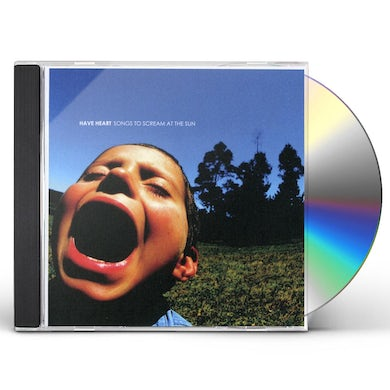 Have Heart SONGS TO SCREAM AT THE SUN CD