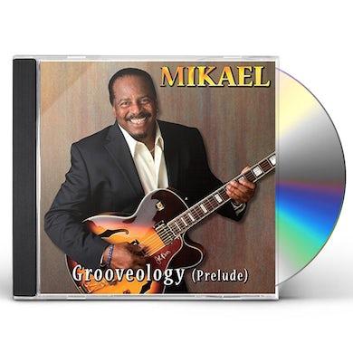 Mikael GROOVEOLOGY (PRELUDE) CD