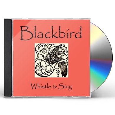 Blackbird WHISTLE & SING CD