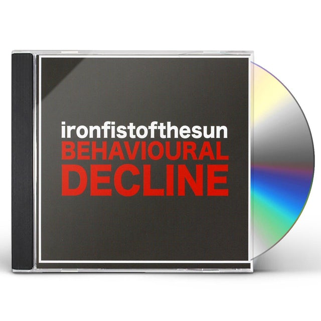 IRON FIST OF THE SUN BEHAVIOURAL DECLINE CD