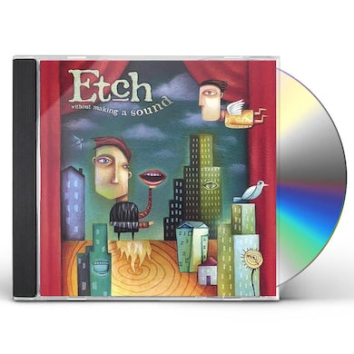 Etch WITHOUT MAKING A SOUND CD