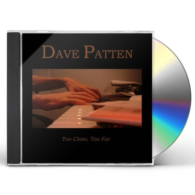Dave Patten TOO CLOSE TOO FAR CD