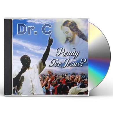 Dr. C READY FOR JESUS CHRIST CD