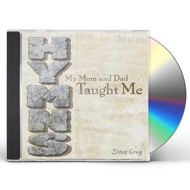 Steve Gray HYMNS MY MOM & DAD TAUGHT ME CD